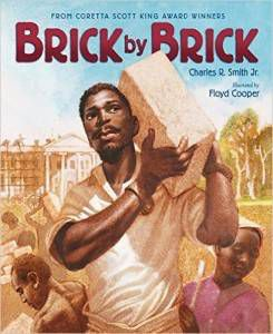 Brick by Brick by Charles R. Smith Jr, illustrated by Floyd Cooper book