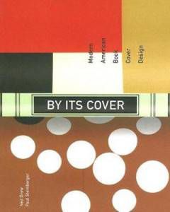 By Its Cover: Modern American Book Cover Design by Ned Drew and Paul Sternberge