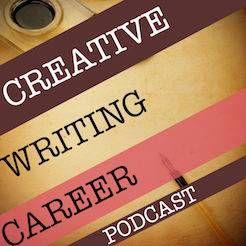 Creative Writing Career Podcast