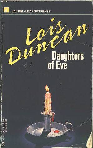 Daughters of Eve by Lois Duncan