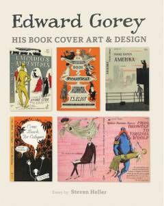 Edward Gorey: His Cover Art & Design by Steven Heller