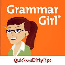 Grammar Girl Quick and Dirty Tips