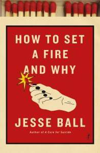 How-to-Set-a-Fire-and-Why-Cover