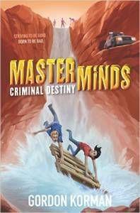 Masterminds Criminal Destiny by Gordan Korman