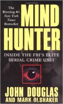 Mind Hunter by John Douglas and Mark Olshaker