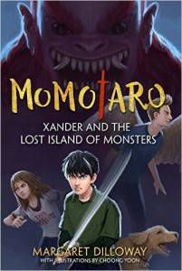 Momotaro Xander and the Lost Island of Monsters by Margaret Dilloway