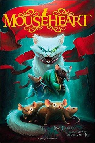 Mouseheart by Lisa Fielder, Illustrated by Vivienne To