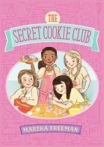 Secret Cookie Club by Martha Freeman