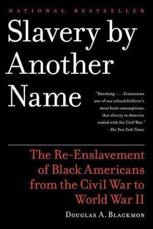 Slavery by Another Name by Douglas Blackmon