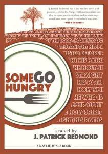 Some Go Hungry by J. Patrick Redmond