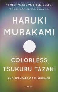 Colorless Tsukuru Tazaki and His Years of Pilgrimage, by Haruki Murakami. Source: amazon.com