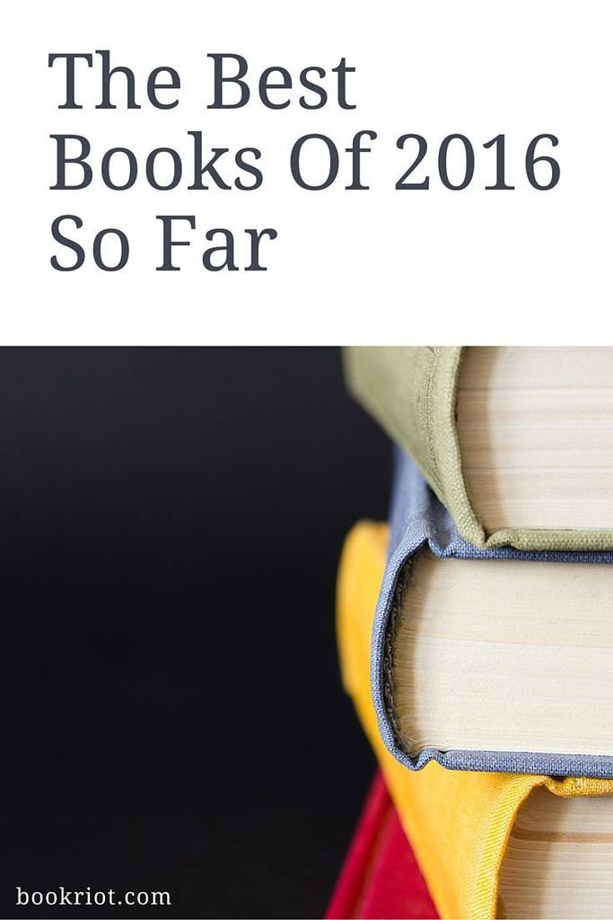 The Best Books of 2016 So Far