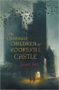 Charmed Children of Rookskill Castle Janet Fox