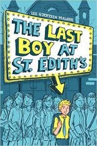 The Last Boy at St. Edith's by Lee Gjertsen Malone