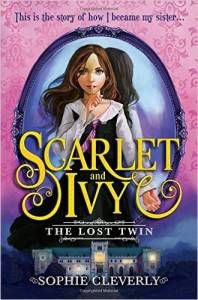 The Lost Twin, Scarlet and Ivy by Sophie Cleverly