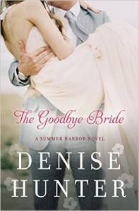 Cover of The Goodbye Bride by Denise Hunter