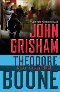 Theodore Boone The Scandal by John Grisham
