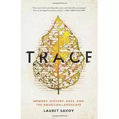 Trace by Lauret Savoy