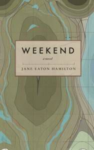 Weekend by Jane Eaton Hamilton