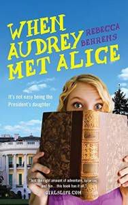 When Audrey Met Alice by Rebecca Behrens book