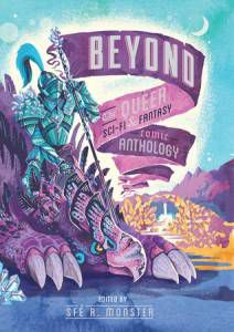 beyond the queer sci fi and fantasy comic anthology edited by sfe r monster book cover