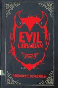 cover of evil librarian by michelle knudson