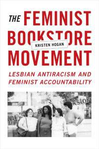 cover of the feminist bookstore movement by kristen hogan