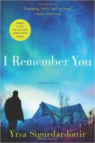 I REMEMBER YOU: A GHOST STORY BY YRSA SIGURDARDÓTTIR, TRANSLATED BY PHILIP ROUGHTON cover