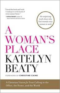 A Woman's Place by Katelyn Beaty