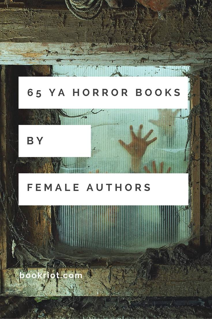 65 great ya horror reads by women 65 ya books written by female authors solutioingenieria Image collections