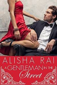 A Gentleman in the Street by Alisha Rai