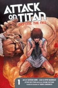 Attack on Titan: Before the Fall 1. Story by Ryo Suzukaze. Art by Satoshi Shiki. Original story by Hajime Isayama. Kodansha.