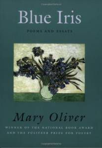Blue Iris by Mary Oliver