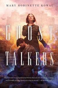 Ghost Talkers by Mary Robinette Kowal August 2016 Tor