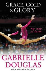 Grace Gold and Glory book by Gabrielle Douglas