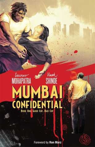 Mumbai Confidential Good Cop, Bad Cop by Saurav Mohapatra