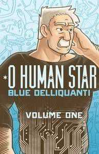 O Human Star by Blue Delliquanti