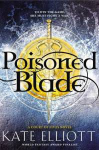Poisoned Blade by Kate Elliott August 2016 LBYR