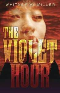 The Violet Hour by Whitney A. Miller-
