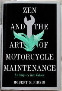 Right Book Right Time: Zen and the Art of Motorcycle Maintenance by Robert Pirsig