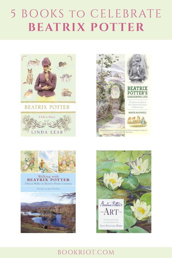 Celebrate Beatrix Potter's life + work with these 5 books!