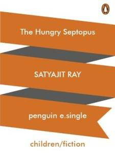 hungry septopus satyajit ray