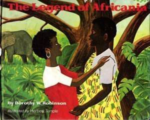 the legend of africania by dorothy w. robinson illustrated by herbert temple