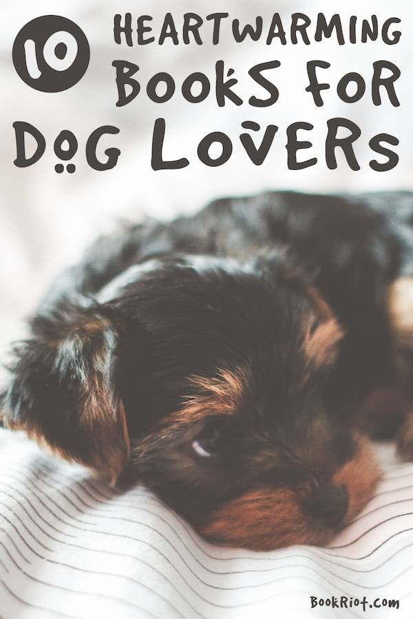 10 Heartwarming Books for Dog Lovers | Book Riot