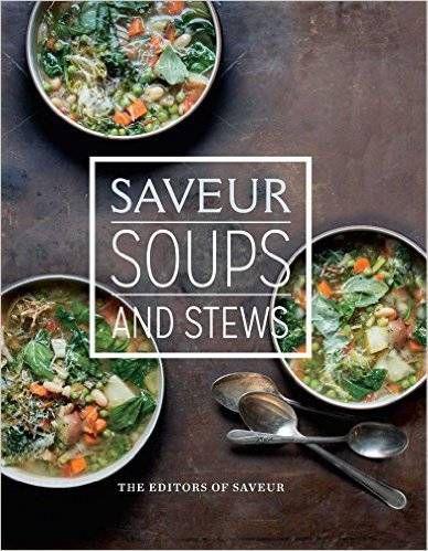 Saveur: Soups and Stews Cookbook