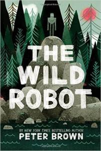 The Wild Robot from Feel-Good Middle Grade Books | bookriot.com