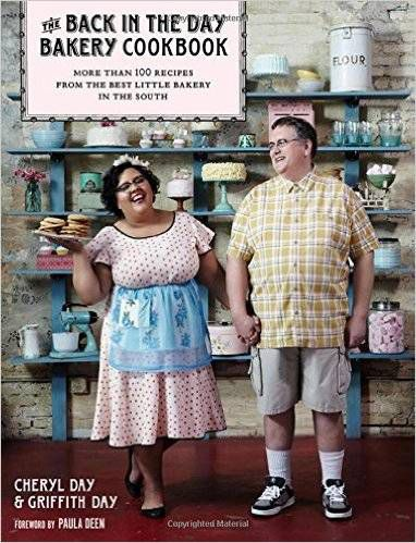 Cheryl and Griffith Day's Back in the Day Bakery Cookbook