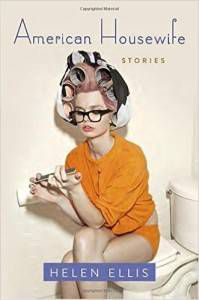 Cover for American Housewife: Stories by Helen Ellis of woman in pjs sitting on toilet with rollers and filing her nails