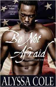 Be Not Afraid_Alyssa Cole