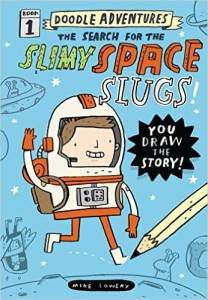 Doodle Adventures- The Search for the Slimy Space Slugs by Mike Lowery